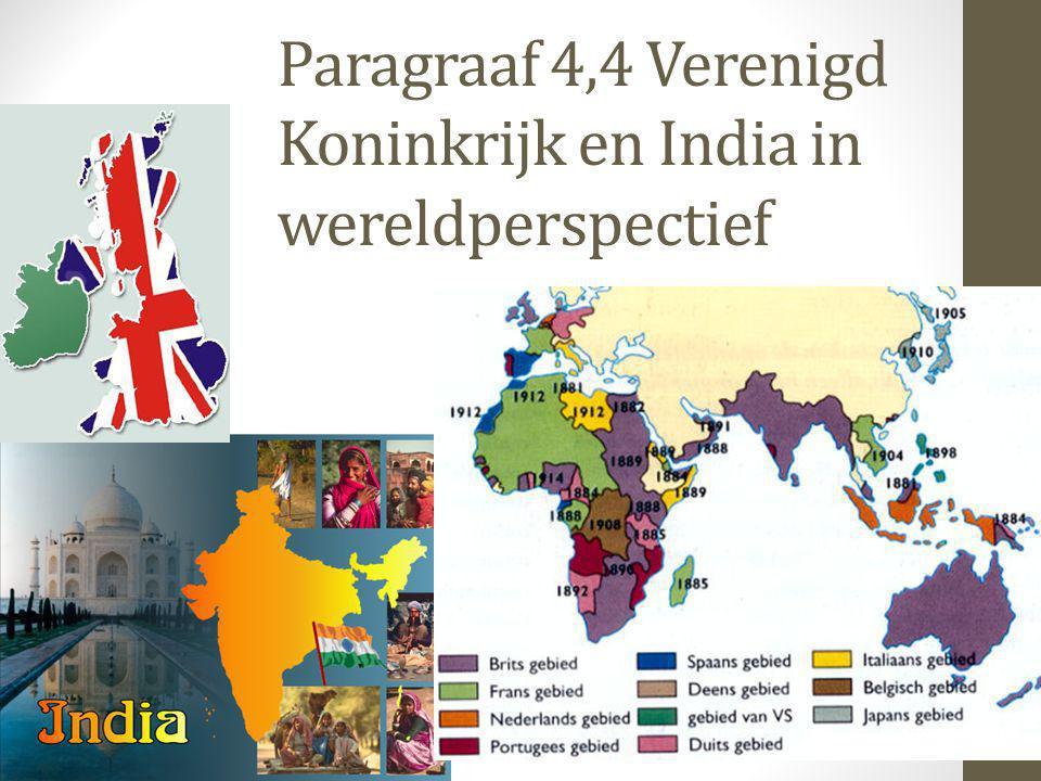 Paragraaf 4,4 Verenigd Koninkrijk en India in wereldperspectief