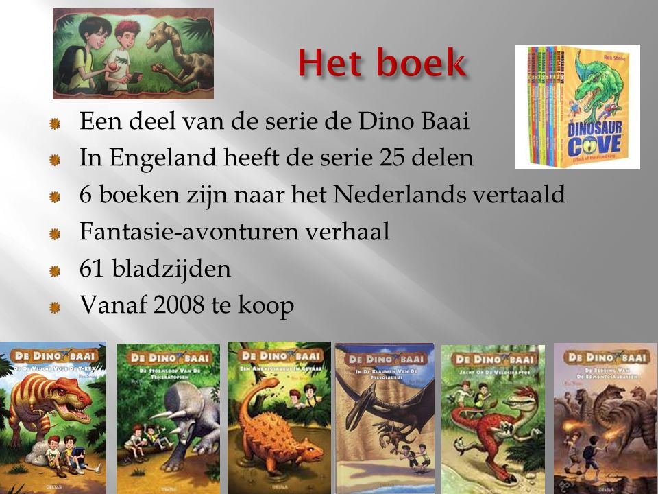 Een deel van de serie de Dino Baai In Engeland heeft de serie 25 delen 6 boeken zijn naar het Nederlands vertaald Fantasie-avonturen verhaal 61 bladzi