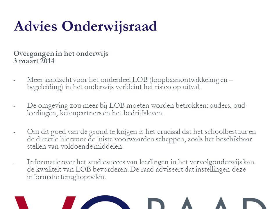 Advies Onderwijsraad Overgangen in het onderwijs 3 maart 2014 - Meer aandacht voor het onderdeel LOB (loopbaanontwikkeling en – begeleiding) in het on
