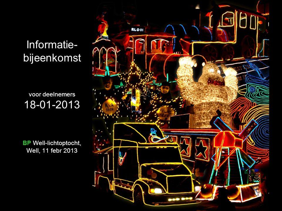 Informatie- bijeenkomst voor deelnemers 18-01-2013 BP Well-lichtoptocht, Well, 11 febr 2013