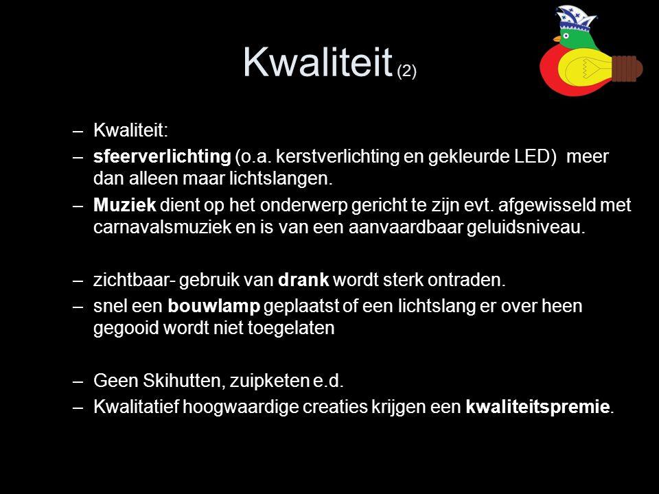 Kwaliteit (2) –Kwaliteit: –sfeerverlichting (o.a. kerstverlichting en gekleurde LED) meer dan alleen maar lichtslangen. –Muziek dient op het onderwerp