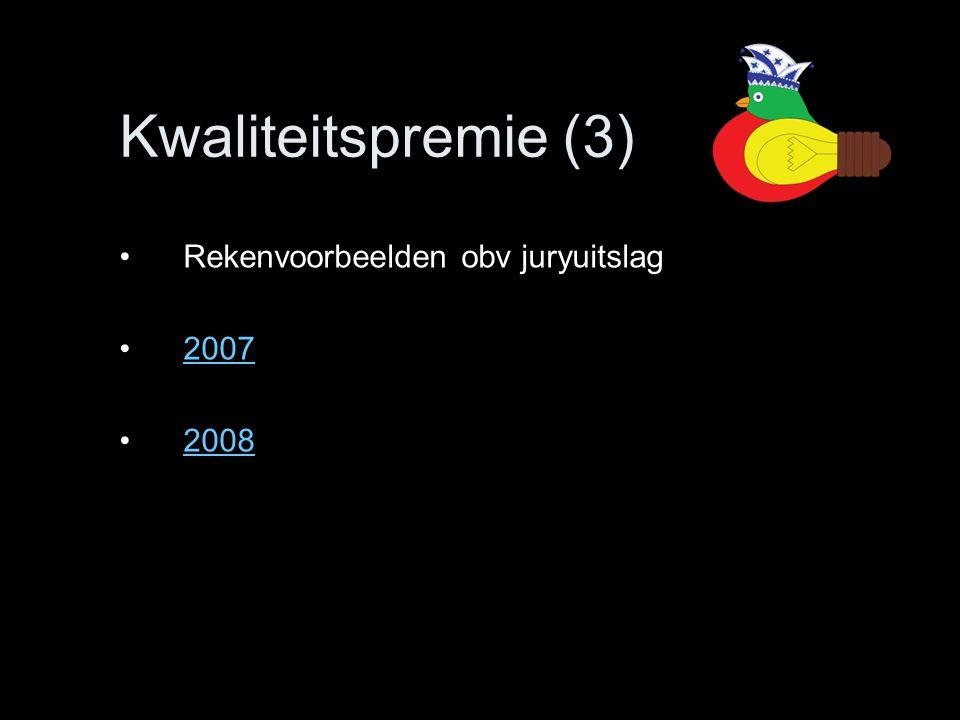 Kwaliteitspremie (3) •Rekenvoorbeelden obv juryuitslag •20072007 •20082008