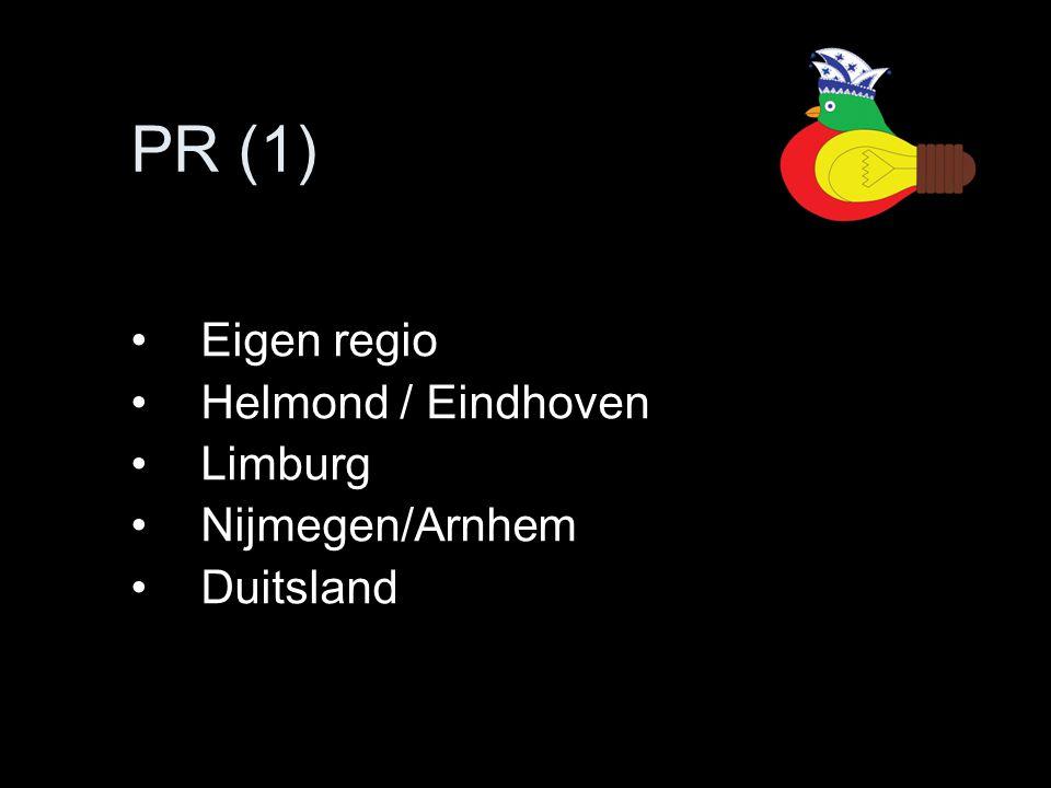 PR (1) •Eigen regio •Helmond / Eindhoven •Limburg •Nijmegen/Arnhem •Duitsland