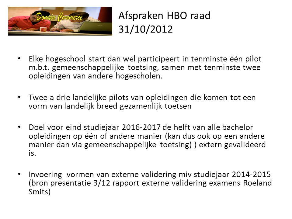 Afspraken HBO raad 31/10/2012 • Elke hogeschool start dan wel participeert in tenminste één pilot m.b.t.