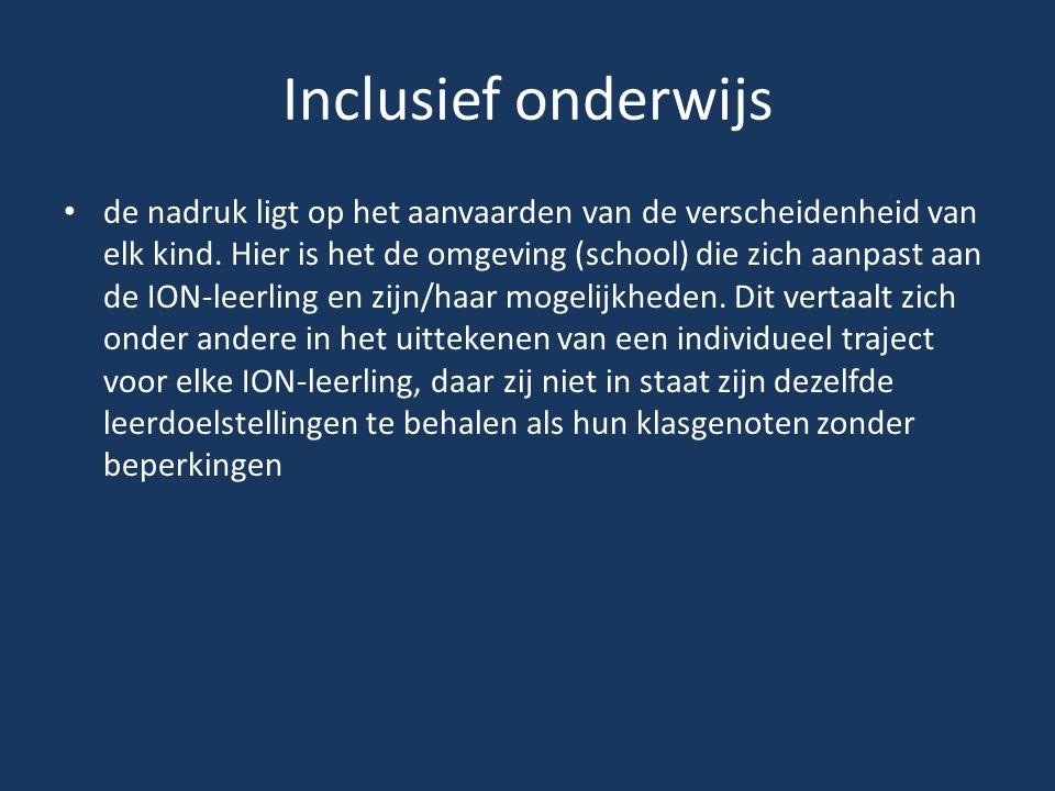 Inclusief onderwijs • de nadruk ligt op het aanvaarden van de verscheidenheid van elk kind. Hier is het de omgeving (school) die zich aanpast aan de I