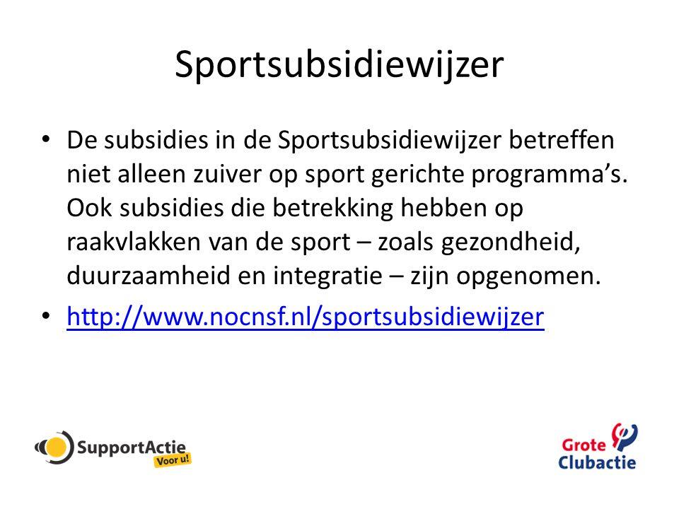 Sportsubsidiewijzer • De subsidies in de Sportsubsidiewijzer betreffen niet alleen zuiver op sport gerichte programma's. Ook subsidies die betrekking