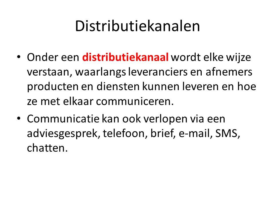 Distributiekanalen • Onder een distributiekanaal wordt elke wijze verstaan, waarlangs leveranciers en afnemers producten en diensten kunnen leveren en