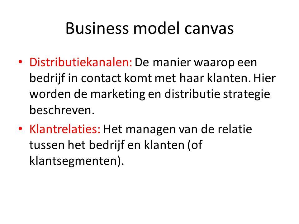 Business model canvas • Distributiekanalen: De manier waarop een bedrijf in contact komt met haar klanten. Hier worden de marketing en distributie str