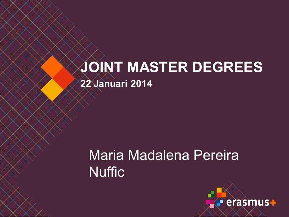 Joint master degrees Voorbereiding voorstel 1  EC stelt de spelregels vast.