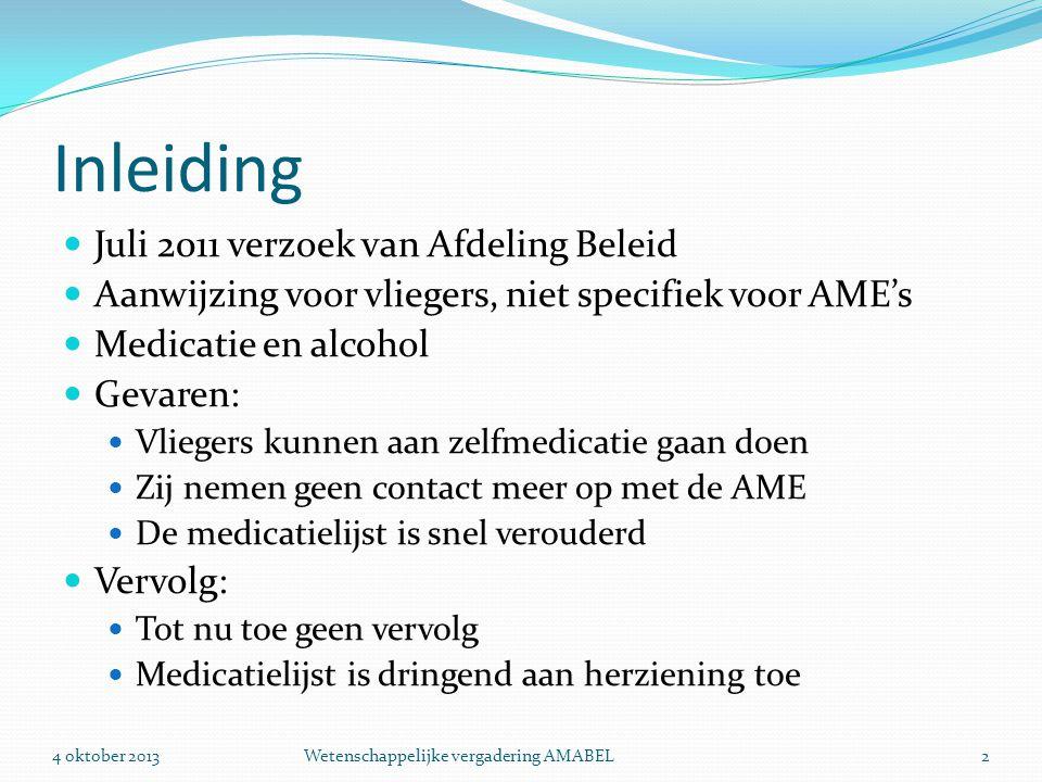 Uitgangspunten  Brondocument is de militaire medicatielijst van Koninklijke Luchtmacht  Military Aviation Requirements  JAA medicatielijst in Handboek burgerluchtvaartgeneeskunde  JAR-FCL sectie 2, IEM FCL 3.040: Gebruik van medicamenten, geneesmiddelen, andere behandelingen en alcohol.
