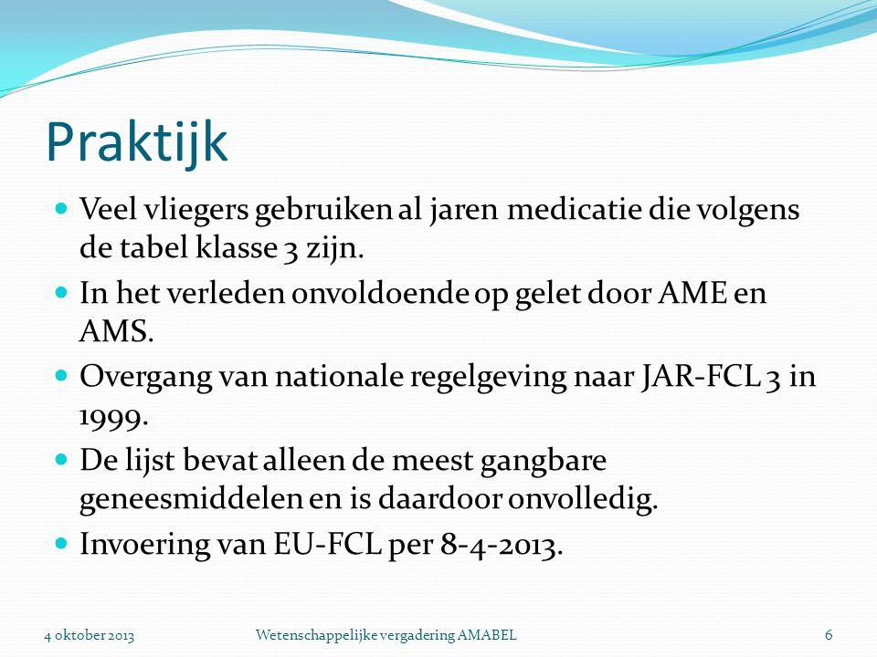 Praktijk  Veel vliegers gebruiken al jaren medicatie die volgens de tabel klasse 3 zijn.  In het verleden onvoldoende op gelet door AME en AMS.  Ov