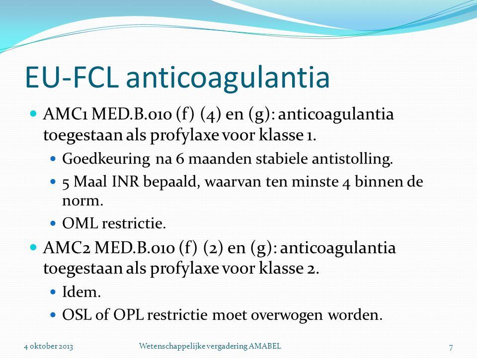 EU-FCL anticoagulantia  AMC1 MED.B.010 (f) (4) en (g): anticoagulantia toegestaan als profylaxe voor klasse 1.  Goedkeuring na 6 maanden stabiele an