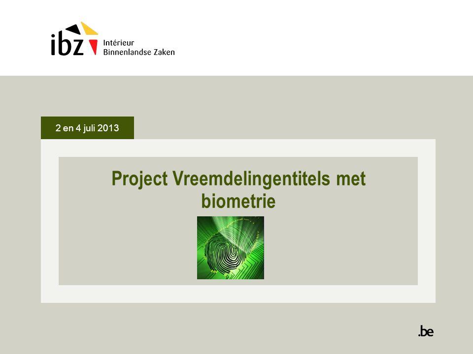 Project Vreemdelingentitels met biometrie 2 en 4 juli 2013