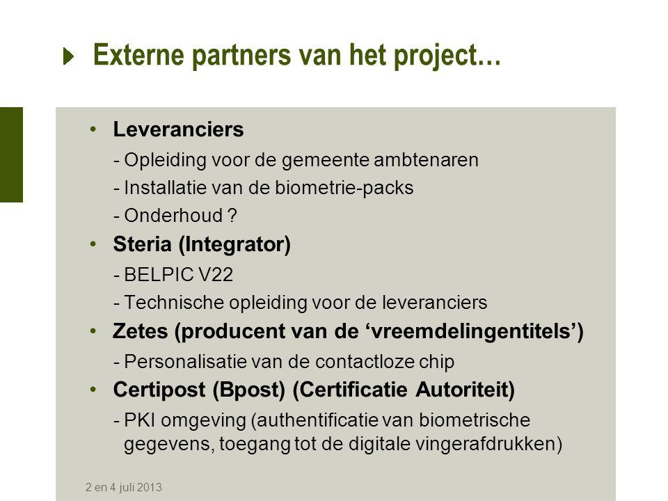 Externe partners van het project… •Leveranciers -Opleiding voor de gemeente ambtenaren -Installatie van de biometrie-packs -Onderhoud ? •Steria (Integ