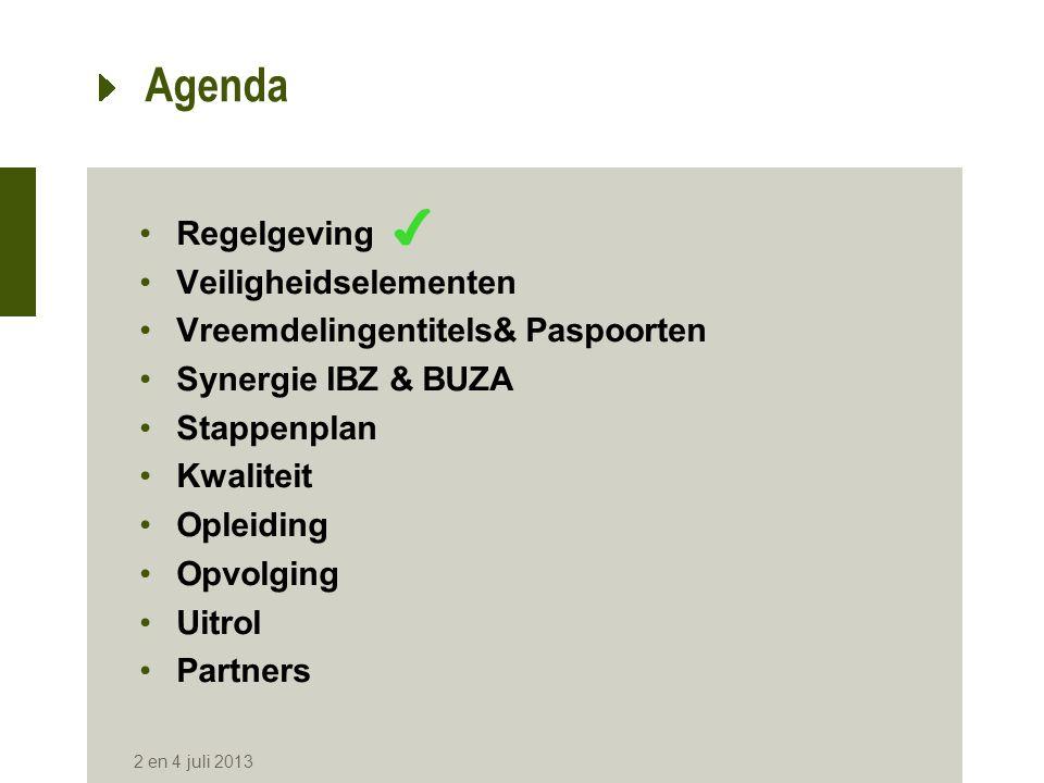 Agenda •Regelgeving ✔ •Veiligheidselementen •Vreemdelingentitels& Paspoorten •Synergie IBZ & BUZA •Stappenplan •Kwaliteit •Opleiding •Opvolging •Uitro