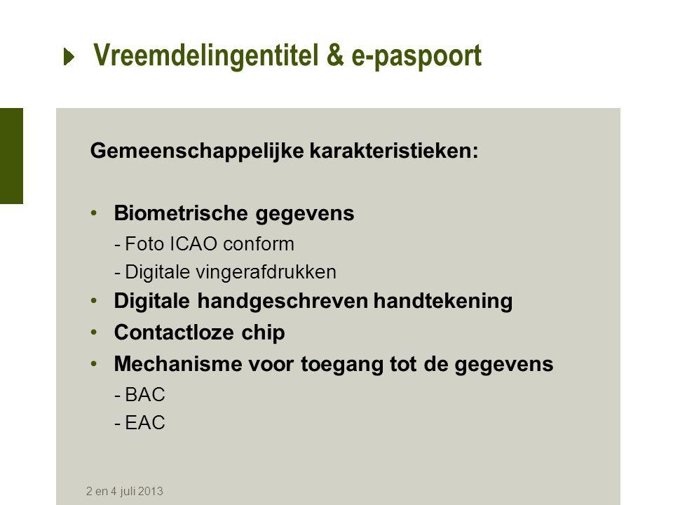Vreemdelingentitel & e-paspoort Gemeenschappelijke karakteristieken: •Biometrische gegevens -Foto ICAO conform -Digitale vingerafdrukken •Digitale han