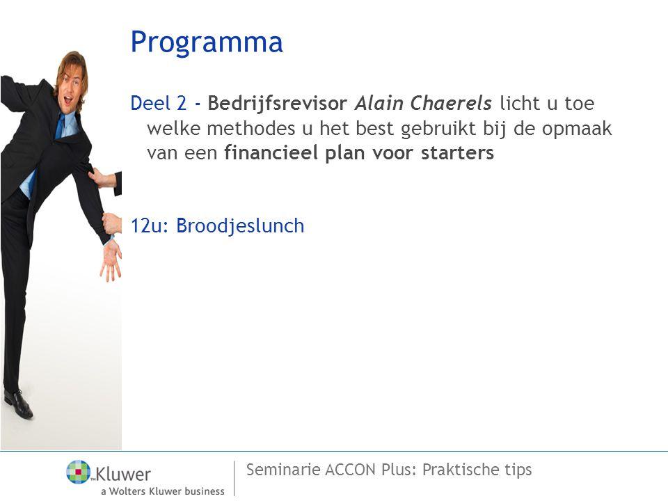 Seminarie ACCON Plus: Praktische tips Programma Deel 2 - Bedrijfsrevisor Alain Chaerels licht u toe welke methodes u het best gebruikt bij de opmaak v