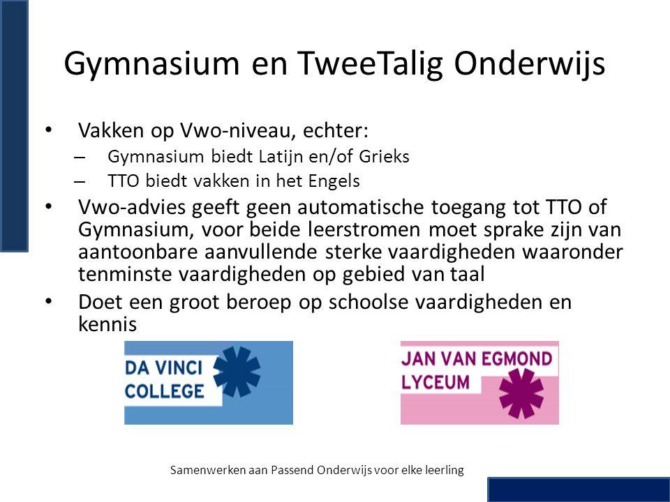 Gymnasium en TweeTalig Onderwijs • Vakken op Vwo-niveau, echter: – Gymnasium biedt Latijn en/of Grieks – TTO biedt vakken in het Engels • Vwo-advies g