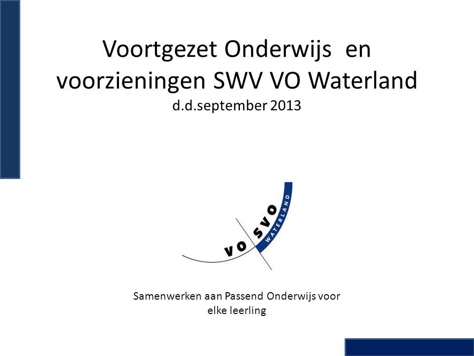 Voortgezet Onderwijs en voorzieningen SWV VO Waterland d.d.september 2013 Samenwerken aan Passend Onderwijs voor elke leerling