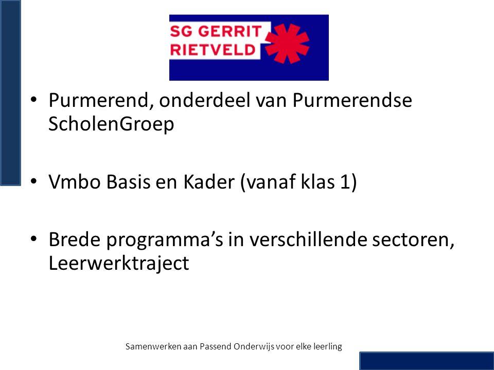 • Purmerend, onderdeel van Purmerendse ScholenGroep • Vmbo Basis en Kader (vanaf klas 1) • Brede programma's in verschillende sectoren, Leerwerktrajec