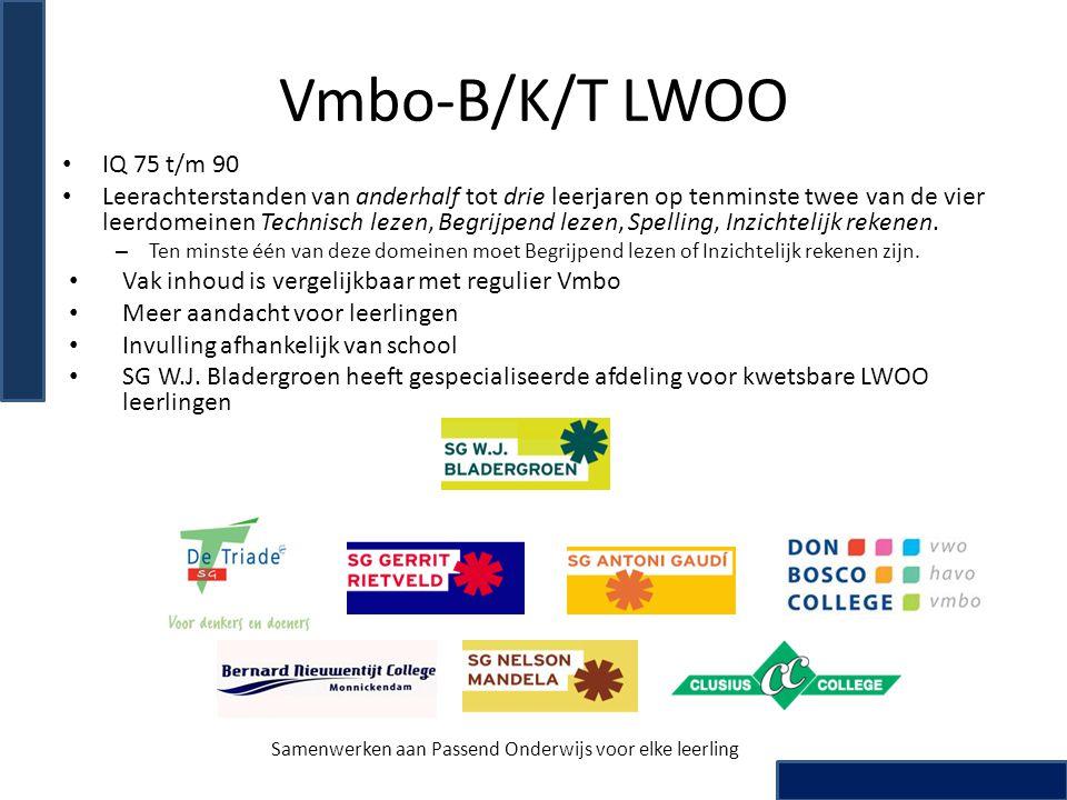 Vmbo-B/K/T LWOO • IQ 75 t/m 90 • Leerachterstanden van anderhalf tot drie leerjaren op tenminste twee van de vier leerdomeinen Technisch lezen, Begrij