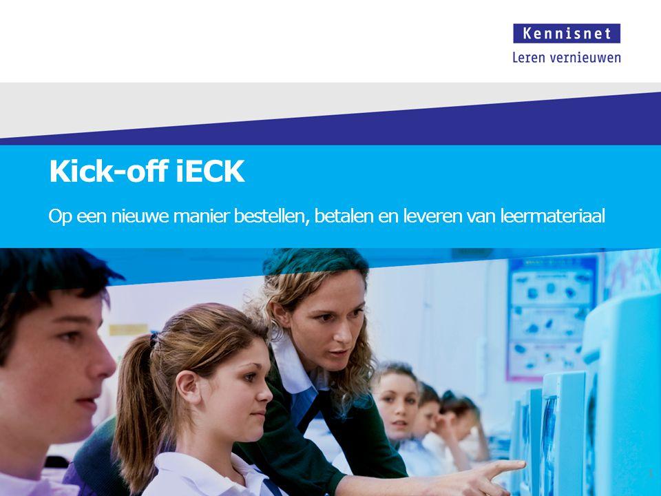 Kick-off iECK Op een nieuwe manier bestellen, betalen en leveren van leermateriaal 1