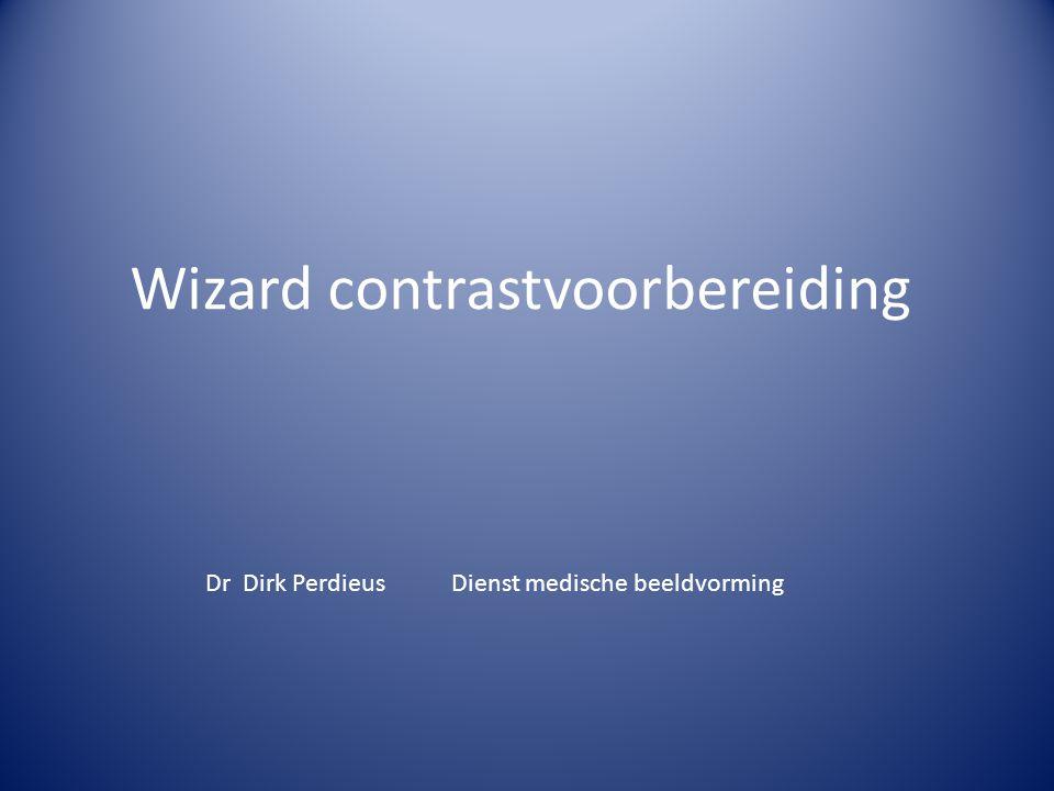 Wizard contrastvoorbereiding Dr Dirk Perdieus Dienst medische beeldvorming