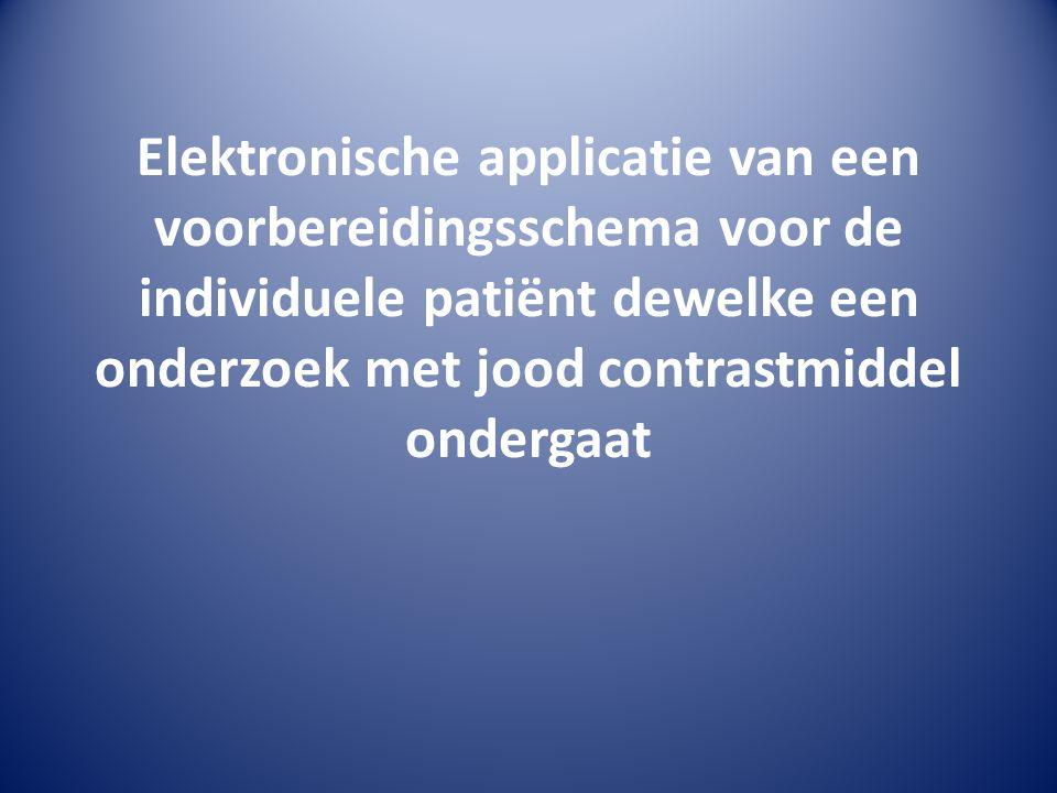 Elektronische applicatie van een voorbereidingsschema voor de individuele patiënt dewelke een onderzoek met jood contrastmiddel ondergaat