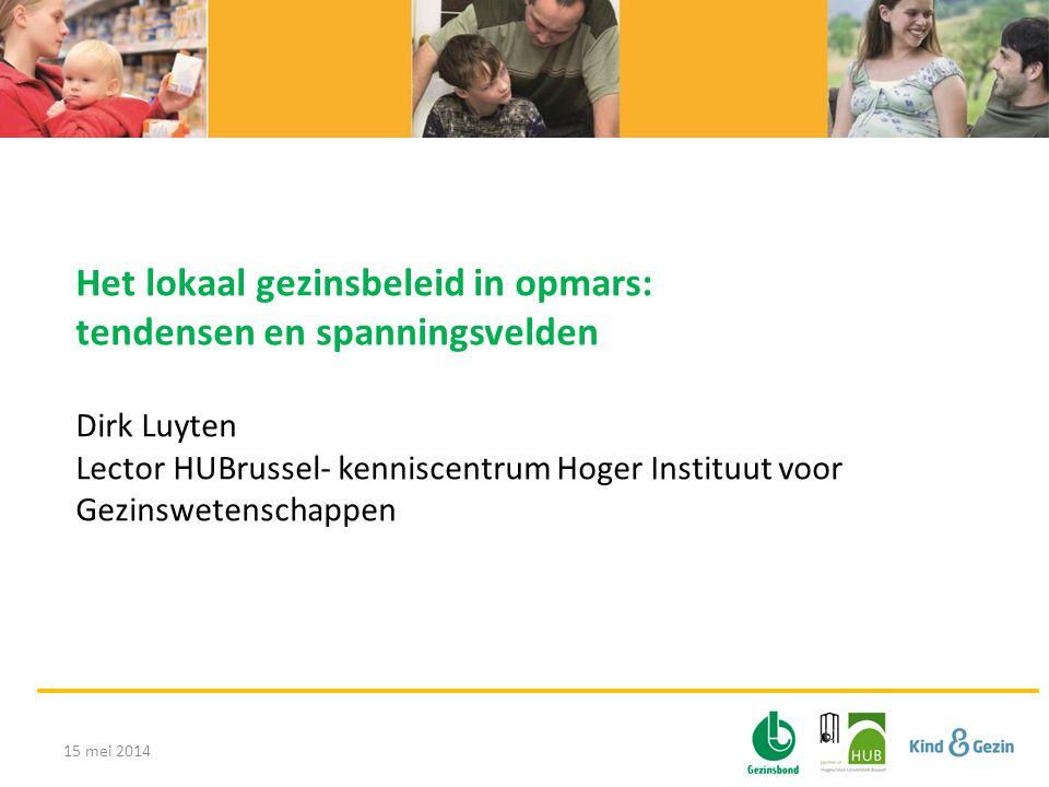 Hoe spelen Vlaams en Lokaal gezinsbeleid op elkaar in? 15 mei 2014Het lokaal gezinsbeleid in opmars