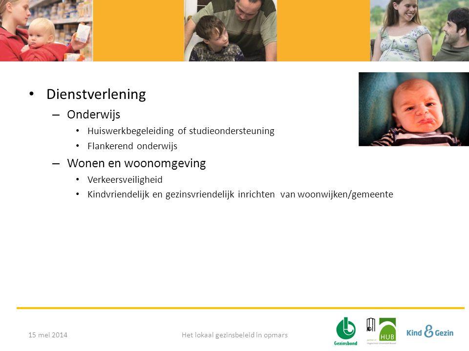 • Dienstverlening – Onderwijs • Huiswerkbegeleiding of studieondersteuning • Flankerend onderwijs – Wonen en woonomgeving • Verkeersveiligheid • Kindv