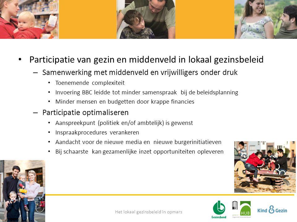 • Participatie van gezin en middenveld in lokaal gezinsbeleid – Samenwerking met middenveld en vrijwilligers onder druk • Toenemende complexiteit • In