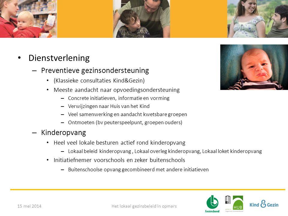 • Dienstverlening – Preventieve gezinsondersteuning • (Klassieke consultaties Kind&Gezin) • Meeste aandacht naar opvoedingsondersteuning – Concrete in
