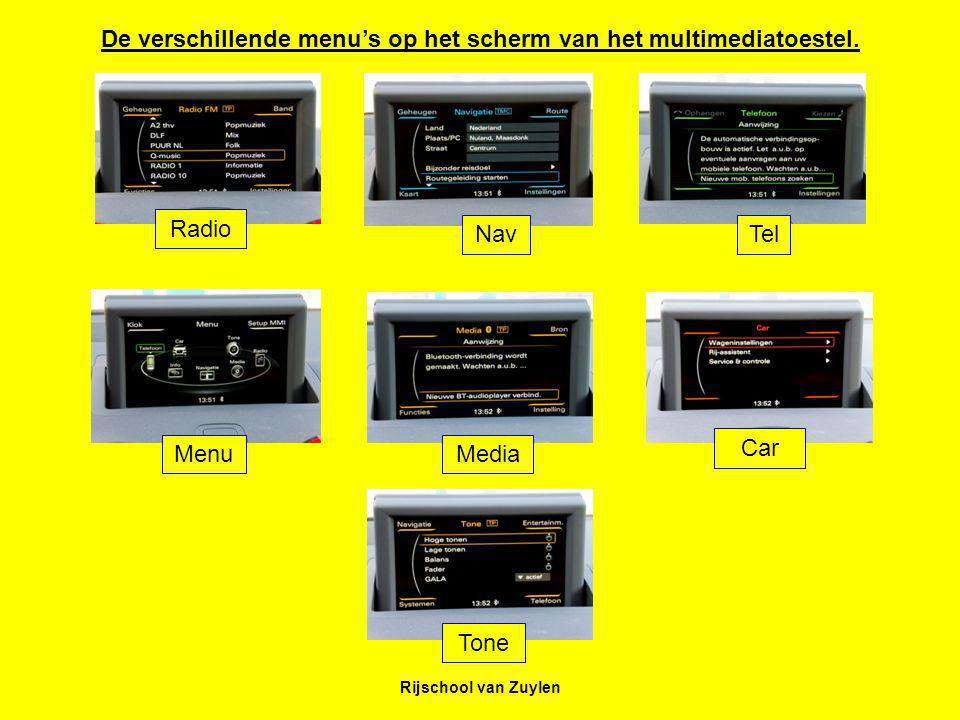 Rijschool van Zuylen Radio NavTel Menu Media Car Tone De verschillende menu's op het scherm van het multimediatoestel.