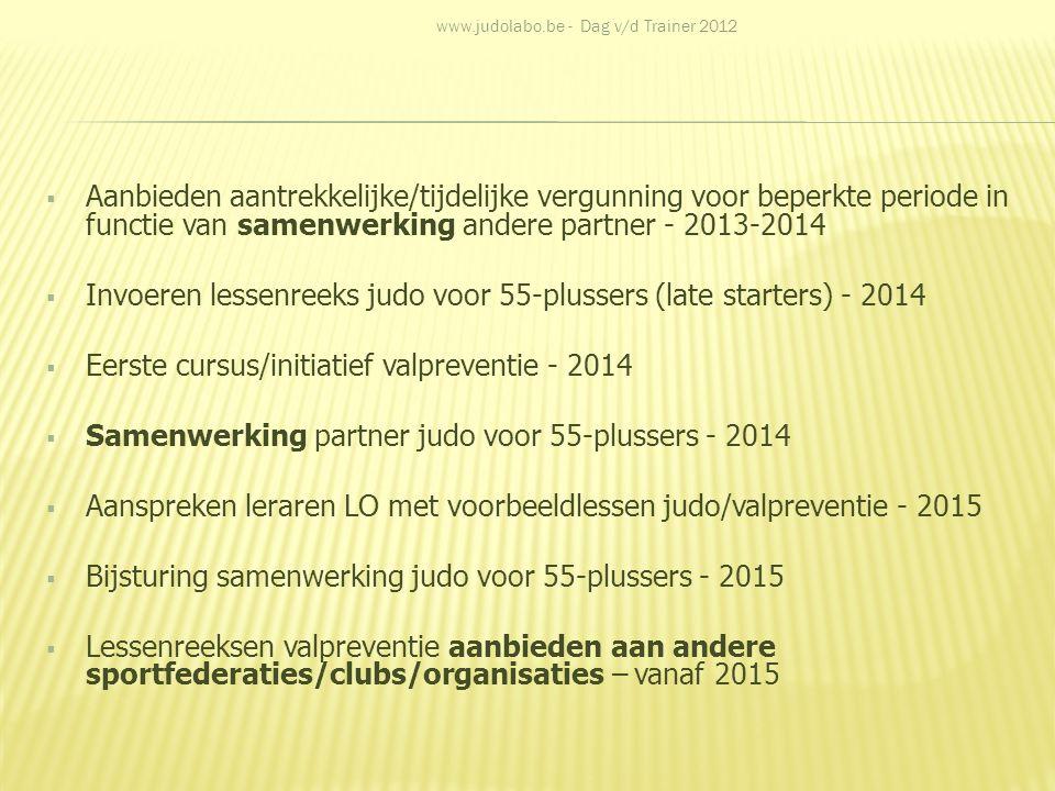  Aanbieden aantrekkelijke/tijdelijke vergunning voor beperkte periode in functie van samenwerking andere partner - 2013-2014  Invoeren lessenreeks j