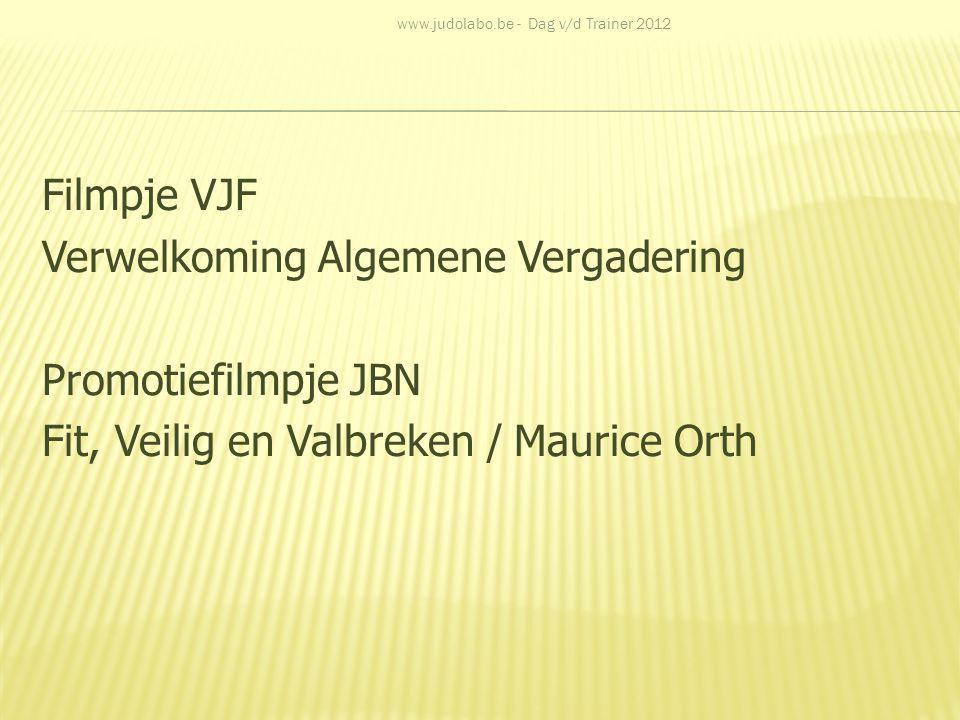 Filmpje VJF Verwelkoming Algemene Vergadering Promotiefilmpje JBN Fit, Veilig en Valbreken / Maurice Orth www.judolabo.be - Dag v/d Trainer 2012