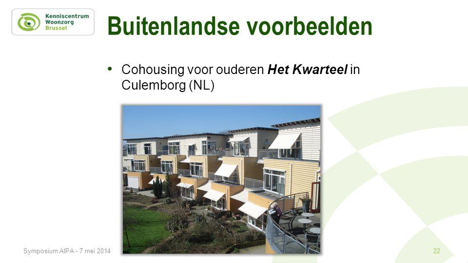 Buitenlandse voorbeelden • Cohousing voor ouderen Het Kwarteel in Culemborg (NL) 22Symposium AIPA - 7 mei 2014
