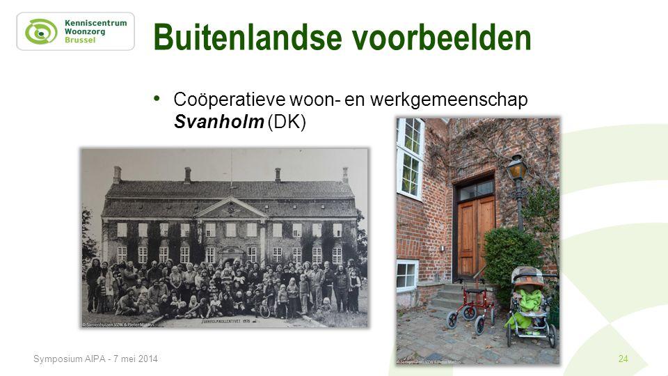 Buitenlandse voorbeelden • Coöperatieve woon- en werkgemeenschap Svanholm (DK) 24Symposium AIPA - 7 mei 2014