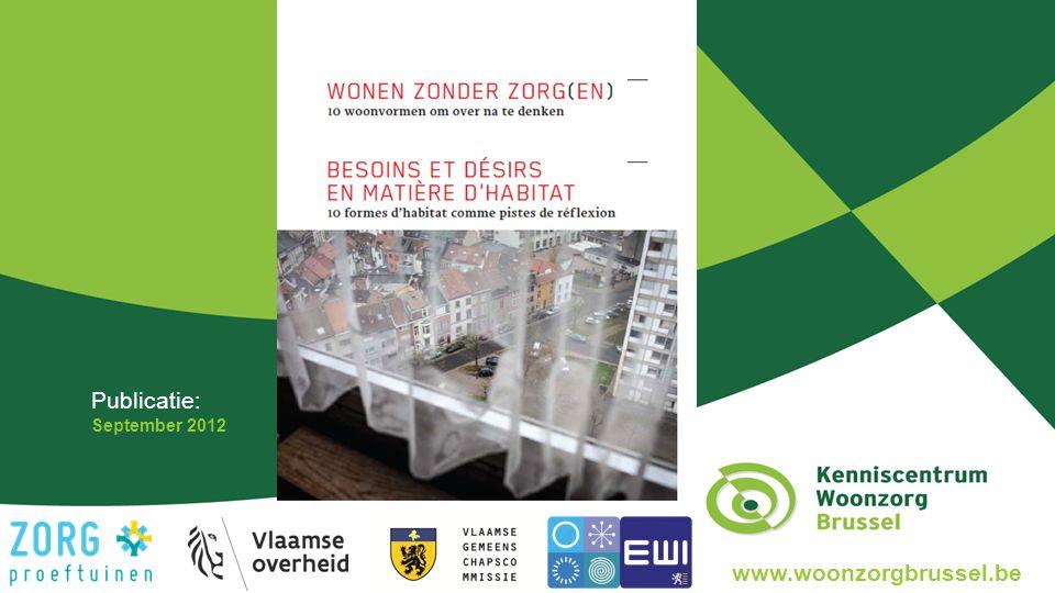 Publicatie: September 2012 www.woonzorgbrussel.be