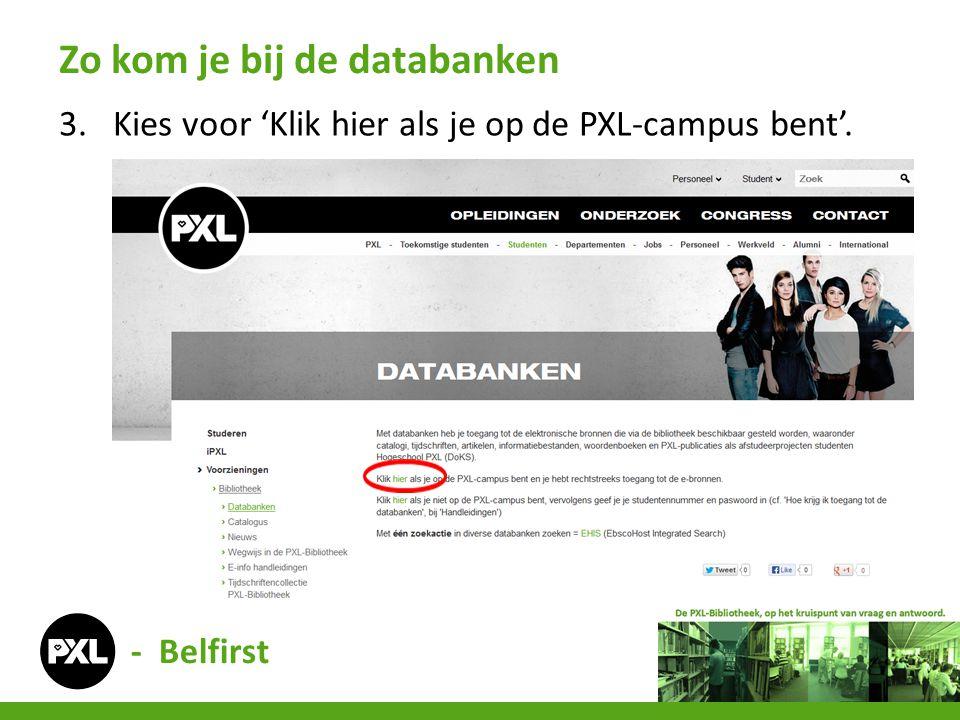 3.Kies voor 'Klik hier als je op de PXL-campus bent'. Zo kom je bij de databanken - Belfirst