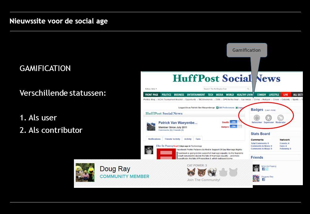 Nieuwssite voor de social age GAMIFICATION Verschillende statussen: 1.