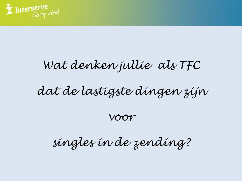 Wat denken jullie als TFC dat de lastigste dingen zijn voor singles in de zending?