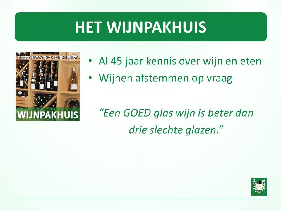 """HET WIJNPAKHUIS • Al 45 jaar kennis over wijn en eten • Wijnen afstemmen op vraag """"Een GOED glas wijn is beter dan drie slechte glazen."""""""