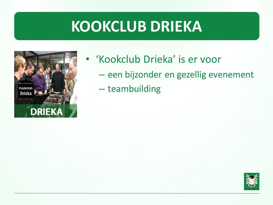 KOOKCLUB DRIEKA • 'Kookclub Drieka' is er voor – een bijzonder en gezellig evenement – teambuilding