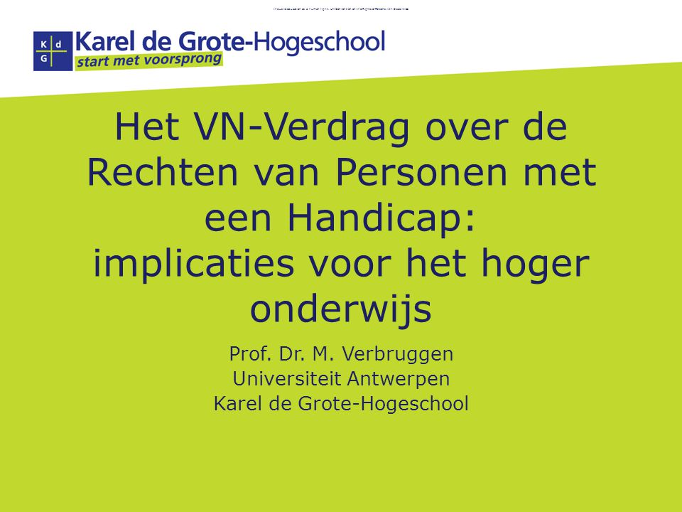 Inclusive education as a human right: UN Convention on the Rights of Persons with Disabilities Het VN-Verdrag over de Rechten van Personen met een Han