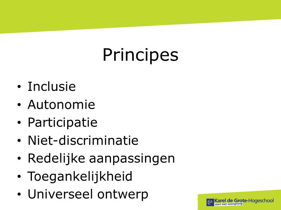 Principes • Inclusie • Autonomie • Participatie • Niet-discriminatie • Redelijke aanpassingen • Toegankelijkheid • Universeel ontwerp