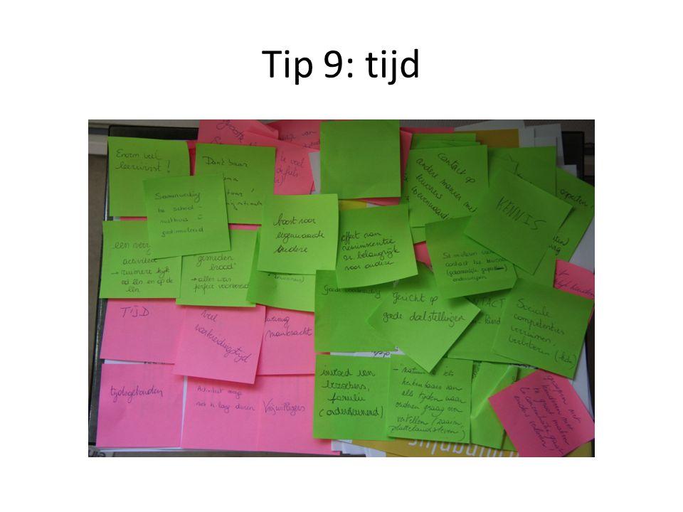 Tip 9: tijd