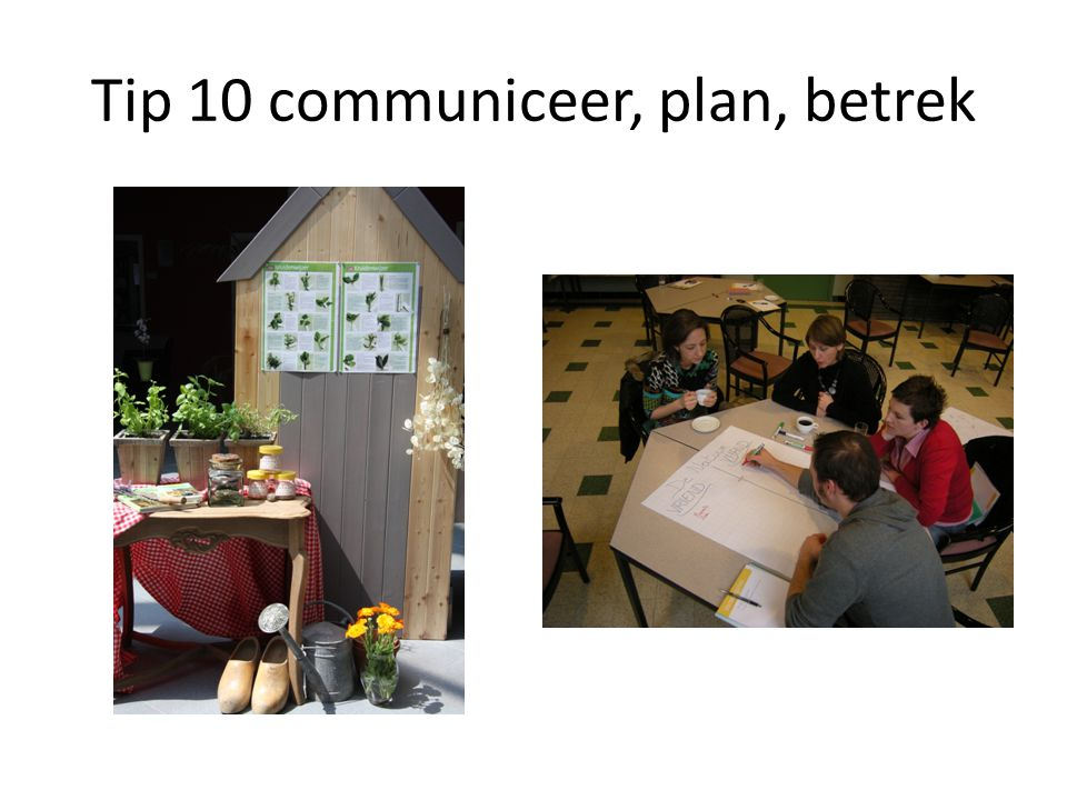 Tip 10 communiceer, plan, betrek
