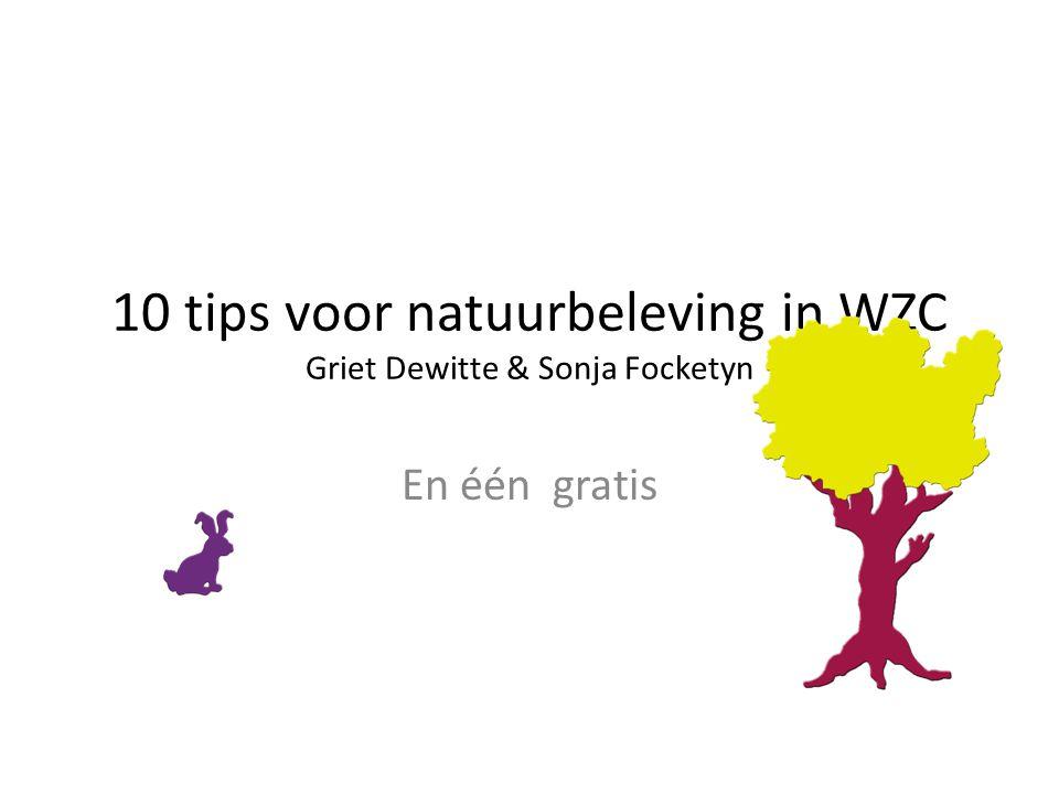 10 tips voor natuurbeleving in WZC Griet Dewitte & Sonja Focketyn En één gratis