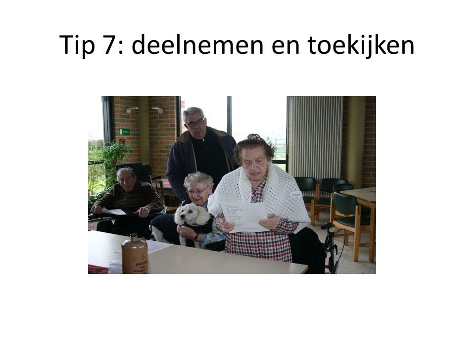 Tip 7: deelnemen en toekijken