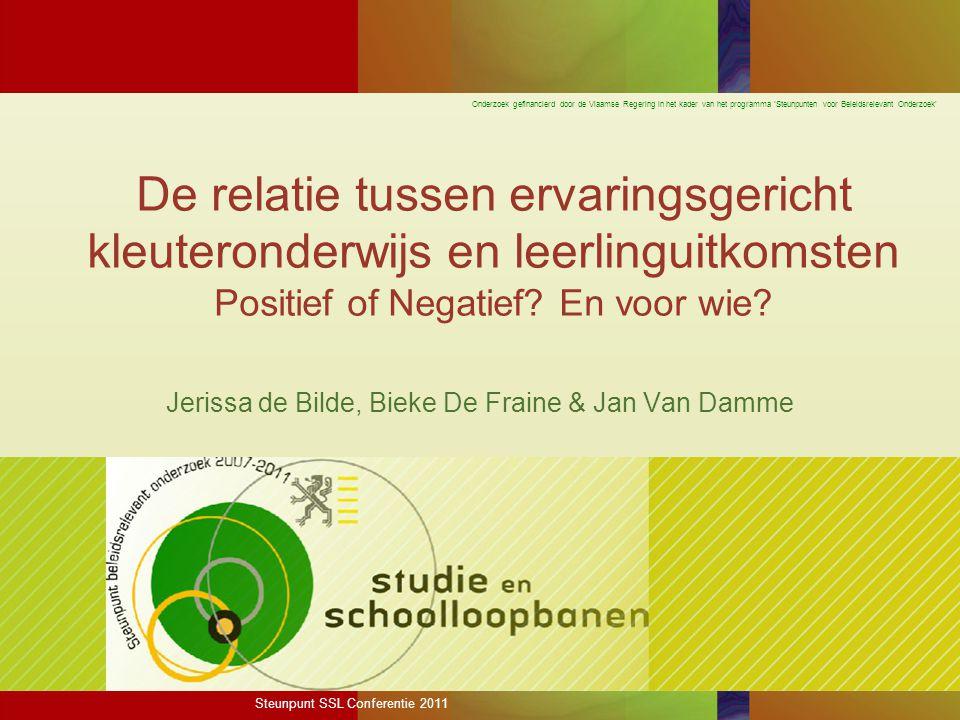 Onderzoek gefinancierd door de Vlaamse Regering in het kader van het programma 'Steunpunten voor Beleidsrelevant Onderzoek' De relatie tussen ervaringsgericht kleuteronderwijs en leerlinguitkomsten Positief of Negatief.